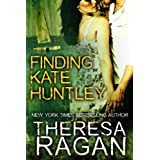 Finding Kate Huntley ~ Theresa Ragan
