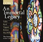 An Immortal Legacy [Tallis/ Byrd/ Bri...