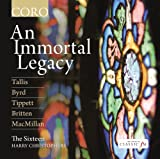 An Immortal Legacy [Tallis/ Byrd/ Britten/ Tippett] [The Sixteen; Harry Christophers] [Coro: COR16111]