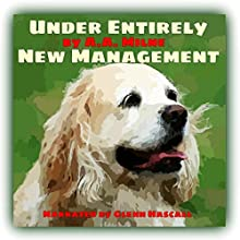 Under Entirely New Management Audiobook by A. A. Milne Narrated by Glenn Hascall