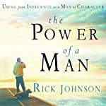 The Power of a Man | Rick Johnson