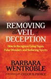 img - for Removing the Veil of Deception: How to Recognize Lying Signs, False Wonders, and Seducing Spirits book / textbook / text book