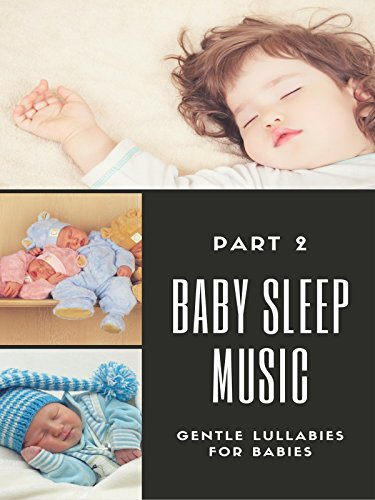 Baby Sleep Music, Part 2