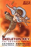Skeleton Key: The Graphic Novel (Alex Rider Graphic Novels) Anthony Horowitz