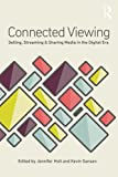 Connected Viewing: Selling, Streaming, & Sharing Media in the Digital Age