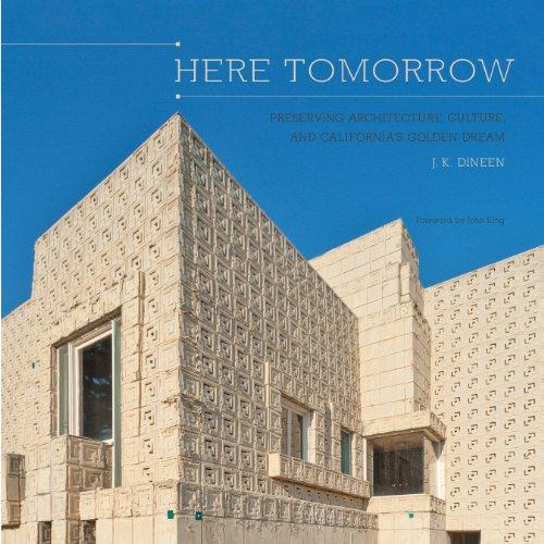 Here Tomorrow: Preserving Architecture, Culture, and California's Golden Dream