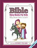 Bible Story Books For Kids: Why Jesus Came To Earth