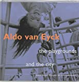 Aldo Van Eyck: Designing For Children, Playgrounds (9056622498) by Novak, Anja