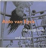 Aldo Van Eyck: Designing For Children, Playgrounds (9056622498) by Novak, Anja