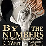 By the Numbers: A Friendly Menage Fantasy | K. D. West