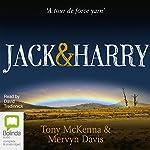 Jack & Harry | Tony McKenna,Mervyn Davis