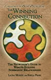 img - for The Winning Connection: The Networker's Guide to Wealth-Building Synergistic Relationships book / textbook / text book