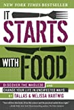 img - for It Starts with Food: Discover the Whole30 and Change Your Life in Unexpected Ways book / textbook / text book