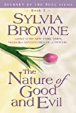 The Nature of Good and Evil (Journey of the Soul) (1561707244) by Sylvia Browne