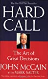 Hard Call: The Art of Great Decisions (044669911X) by McCain, John
