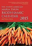 The North American Maria Thun Biodynamic Calendar 2015