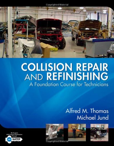 Collision Repair And Refinishing: A Foundation Course For Technicians - Delmar Cengage Learning - 1401889948 - ISBN:1401889948