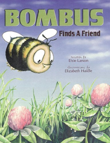 Bombus Finds a Friend by Elsie J. Larson (1998-08-01)