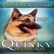 Quinky: Destiny Dog Audiobook by Eleonora de Lennart Narrated by Marsha Waterbury