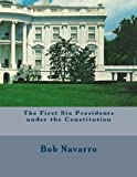 img - for The First Six Presidents under the Constitution book / textbook / text book