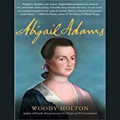 Abigail Adams | [Woody Holton]
