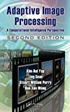 img - for Adaptive Image Processing: A Computational Intelligence Perspective, Second Edition (Image Processing Series) book / textbook / text book