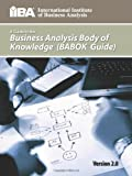 A Guide to the Business Analysis Body of Knowledge(r) (Babok(r) Guide)