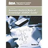 A Guide to the Business Analysis Body of Knowledge (Babok Guide)by IIBA
