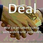 Deal: Wie Sie im Leben richtig verhandeln und verkaufen |  Mister Klartext