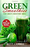 img - for The Green Smoothie Bible: 20 Delicious Green Smoothie Recipes To Detox Your Body book / textbook / text book