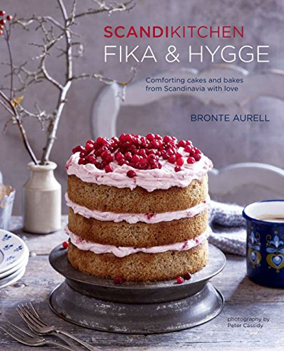 ScandiKitchen: Fika and Hygge - Comforting cakes and bakes from Scandinavia with love by Bronte Aurell