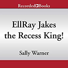EllRay Jakes the Recess King! (       UNABRIDGED) by Sally Warner Narrated by Corey Allen