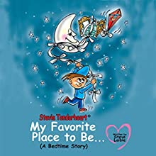 Stevie Tenderheart: My Favorite Place to Be...: A Bedtime Story (       UNABRIDGED) by Steve Laible Narrated by Mathias Lenssen