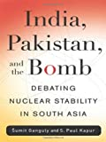 Image of India, Pakistan, and the Bomb: Debating Nuclear Stability in South Asia (Contemporary Asia in the World)