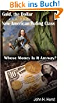 Gold, the Dollar, and the New America...