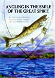 Angling in the Smile of the Great Spirit - Revised paperback edition