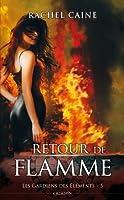 Les gardiens des �l�ments T05 : Retour de flamme