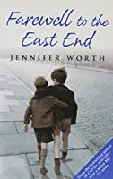 Farewell To The East End by Jennifer Worth (Paperback)