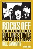 Rocks Off : L'histoire des Rolling Stones en 50 titres