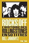 Rocks Off : L'histoire des Rolling St...