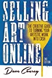 Selling Art Online: The Creative Guide to Turning Your Artistic Work into Cash