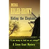 "HIDING THE ELEPHANT (Simon Grant Mysteries)von ""Mira Kolar-Brown"""