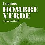 Hombre Verde: Cuentos [Green Man: Tales] | Gervasio Goris