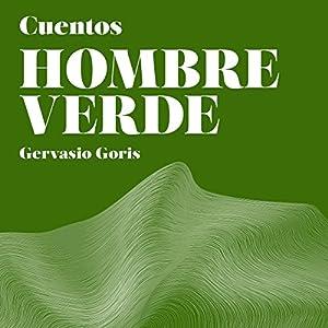 Hombre Verde: Cuentos [Green Man: Tales] Audiobook