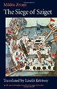 The Siege of Sziget: Miklos Zrinyi, Laszlo Korossy, George Gomori: 9780813218618: Amazon.com: Books
