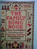 The Family Song Book : Piano/Vocal Edition - 101 Old Favourites: Love Songs, Pop Songs, Film and Show Music, Rock'n'Roll