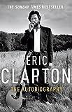 Eric Clapton Eric Clapton: The Autobiography