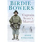 Birdie Bowers: Captain Scott's Marvelby Anne Strathie