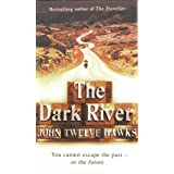 The Dark River (The Fourth Realm Trilogy)by John Twelve Hawks
