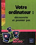 Votre ordinateur : : Dcouverte et premier pas